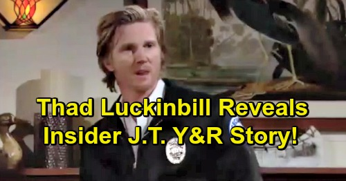 The Young and the Restless Spoilers: Why J.T.'s Return Almost Didn't Happen – Thad Luckinbill Reveals Y&R Insider Story