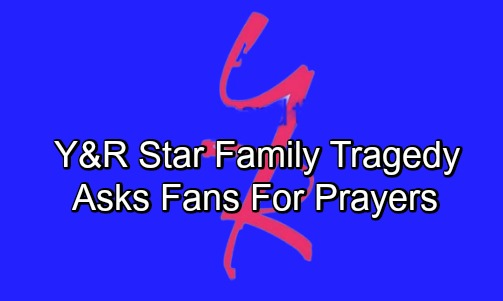 The Young and the Restless Spoilers: Y&R Star Asks For Prayers After Terrible Accident
