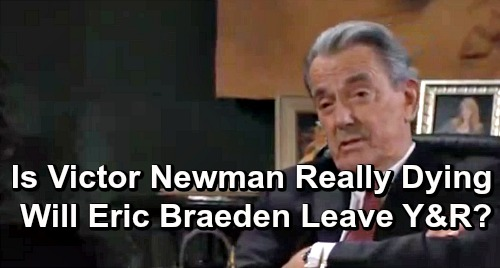 The Young and the Restless Spoilers: Victor's Children Think Father's Dying, Fight For Control - No Buzz About Eric Braeden Leaving Y&R